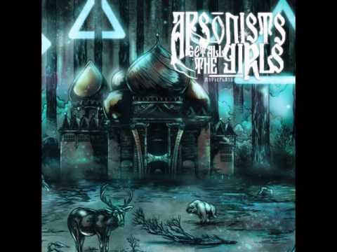 Arsonists Get All The Girls - Neck Of The Contrast