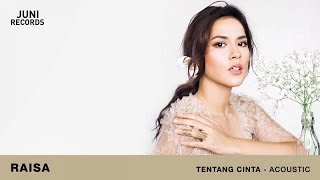 Download Lagu Raisa - Tentang Cinta (Acoustic) (Official Audio) Gratis STAFABAND