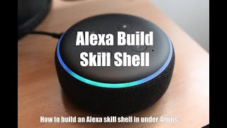 Alexa Skill Shell in under 4mins