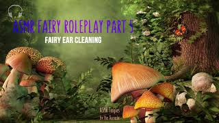 Fairy Ear Cleaning ASMR ★ Fae Roleplay Part 5 ★ Close up [Personal attention] [Whispers]