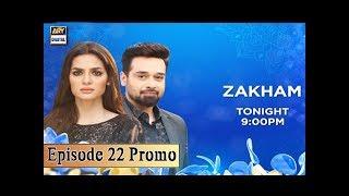 Zakham Episode 22 (Promo) ARY Digital Drama