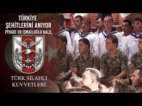 Türkiye Şehitlerini Anıyor - Piyade Er İsmailoğlu Halil