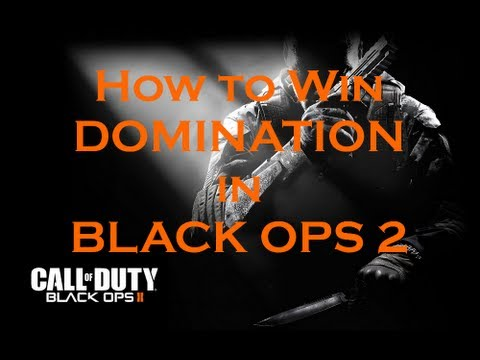 Call of Duty Black Ops 2 Guide: How to Win Domination in Black Ops 2