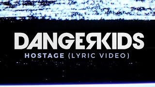 Dangerkids - Hostage