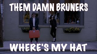 Them Damn Bruners - Where's My Hat [Official Music Video]