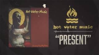 Watch Hot Water Music Present video
