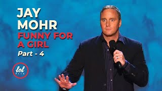 Jay Mohr • Funny For A Girl • Part 4 | LOLflix