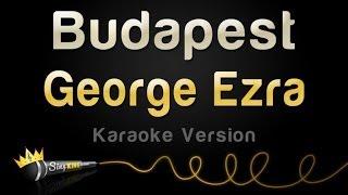 Download Lagu George Ezra - Budapest (Karaoke Version) Gratis STAFABAND
