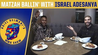 Matzah Ballin' with Israel Adesanya: Fighting in China, meeting The Rock | Ariel Helwani's MMA Show