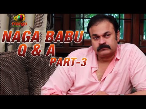 Naga Babu Q & A Part 3 - Exclusive Interview - Chiranjeevi, Pawan Kalyan