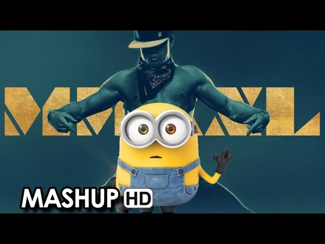 I Minions si uniscono a Magic Mike XXL (2015) - Mashup HD