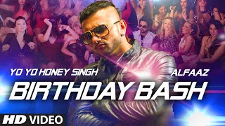 Birthday Bash FULL VIDEO SONG  Yo Yo Honey Singh