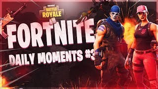 FORTNITE DAILY MOMENTS #3