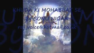 YouTube - Sonu Nigam - hindi christian song - khuda ki mohabbat se.flv