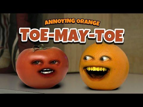 Annoying Orange - TOE-MAY-TOE