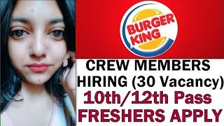Burger King India Crew Members Job Openings | 10th/12th Pass & Freshers | Boys and Girls Apply Now