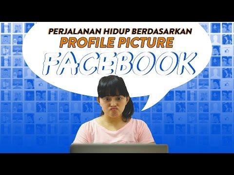 Perjalanan Hidup Berdasarkan Profile Picture Facebook ft. Lizzie Parra