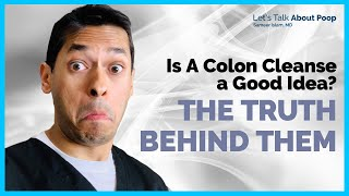 Is a Colon Cleanse a Good Idea? | Colon Cleanse Mythbuster | Doctor Sameer Islam
