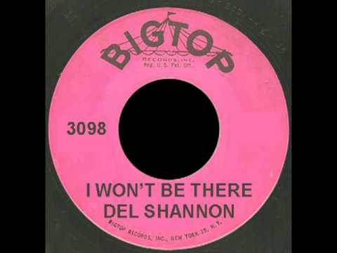 Del Shannon - I Wont Be There