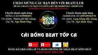 Cái bống beat tốp ca, Cai bong beat Top ca
