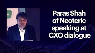 Paras Shah of Neoteric speaking at CXO