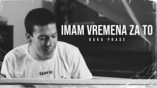 BakaPrase - IMAM VREMENA ZA TO (Official Video)