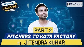 Part 2 | Interview With Kota Factory's Jeetu Bhaiyya | Unfolding Stardom Finale | Digital Commentary