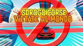 Le SDROGO CORSE VIETATE AL MONDO!