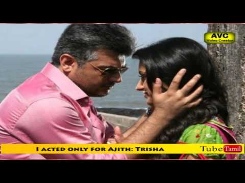 I Signed only for Ajith: Trisha