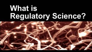 What is Regulatory Science? (video-full version)