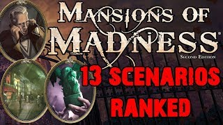 Mansions of Madness - 13 Scenarios Ranked!