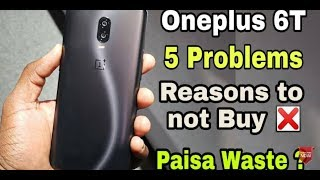 5 Reasons to not Buy Oneplus 6t | Oneplus 6t launched with 5 problems !