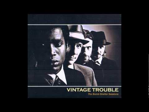 Vintage Trouble - You Better Believe It