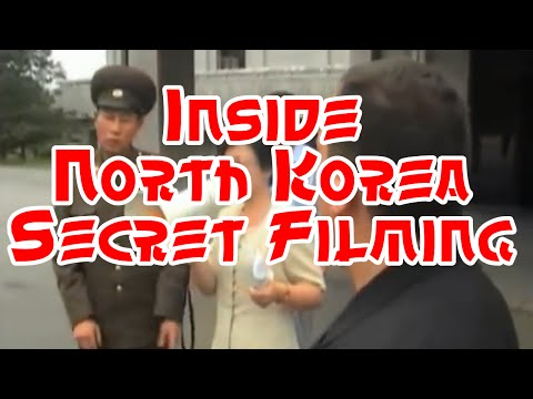 Inside North Korea Secret Filming