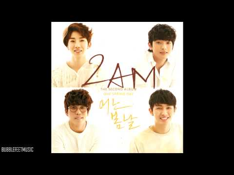 2AM -   (Coming To Me) [2nd Album - One Spring Day]
