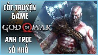 【God of War】Tóm Tắt Cốt Truyện | Phần 1: Anh Trọc Số Khổ