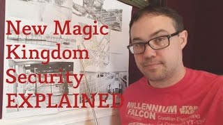 New Magic Kingdom Security Procedure Explained