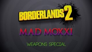 Borderlands 2 - Mad Moxxi Special - Weapons & Items