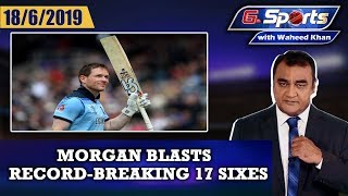 Morgan-powered England too good for Afghanistan | G Sports with Waheed Khan 18th June 2019