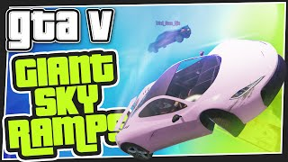GTA 5 Online - Giant Sky Ramps (Custom Games)