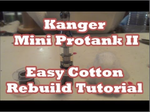 Kanger Mini Protank II (Easy Cotton Rebuild Tutorial)