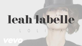 Leah LaBelle - Lolita (lyric video)