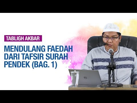 Tafsir Surah-Surah Pendek (Bag. 1) - Ustadz Dr. Firanda Andirja, M.A
