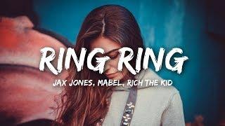 Jax Jones - Ring Ring (Lyrics) ft. Mabel, Rich The Kid
