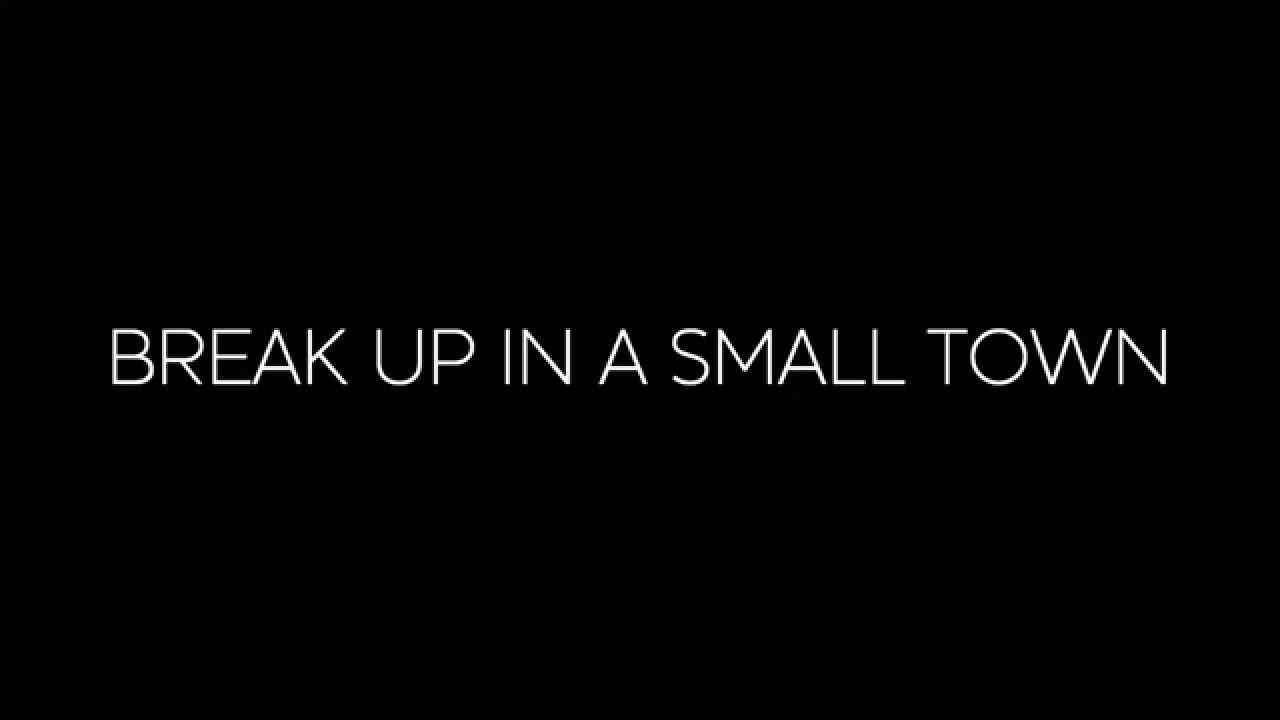 Break up in a small town sam hunt lyrics youtube