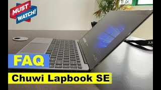 Chuwi Lapbook SE Laptop (Notebook) - Important FAQ (Not a Review)