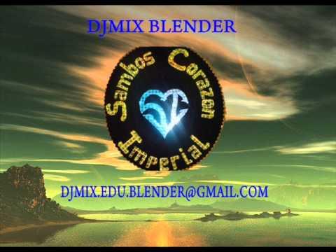(3) CAPORALES 2012, SAYA MIX 2012, SAMBOS DE CORAZON IMPERIAL, BY DJMIX BLENDER