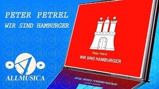 Wir Sind Hamburger (HSV Song) - Peter Petrel