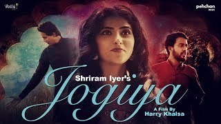 Jogiya - Official Music Video   Shriram Iyer   Sachin Jigar   Latest Hindi Songs 2018