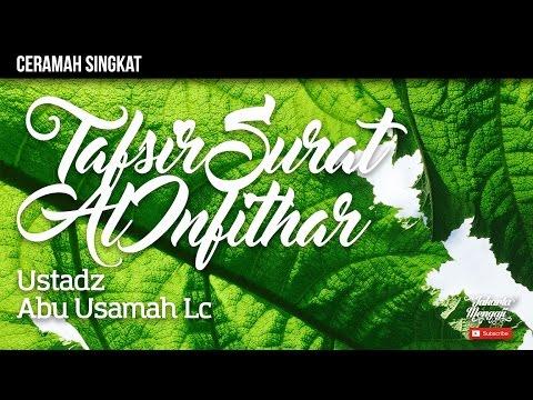Kajian Islam : Tafsir Surat Al Infithar - Ustadz Abu Usamah Lc